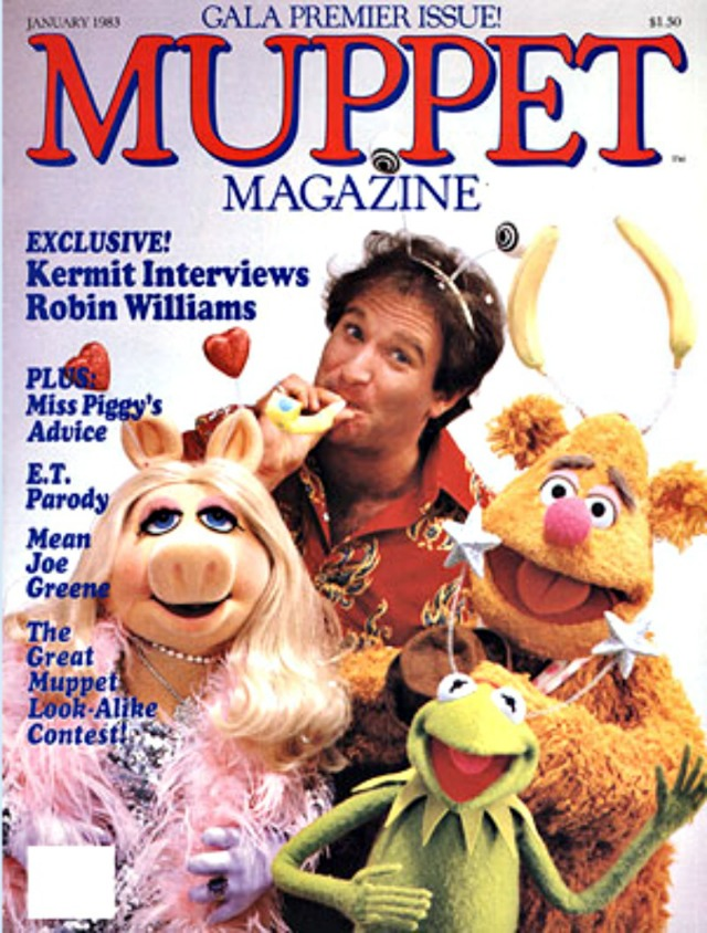 Just like when people were selected to be on the cover of Life Magazine, being on the cover of the premier issue of Muppet Magazine was a big thrill for Robin Williams.